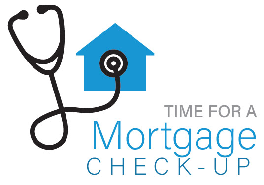 Time for a Mortgage Check-Up!