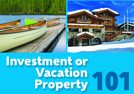 Investment and Vacation Property 101