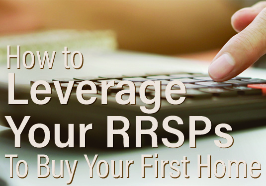 How to Leverage Your RRSPs to Buy Your First Home