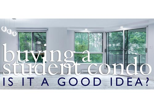 Is Buying a Student Condo for my Child a Good Investment?