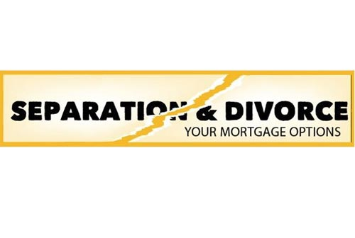 Separation & Divorce - Your Mortgage Options
