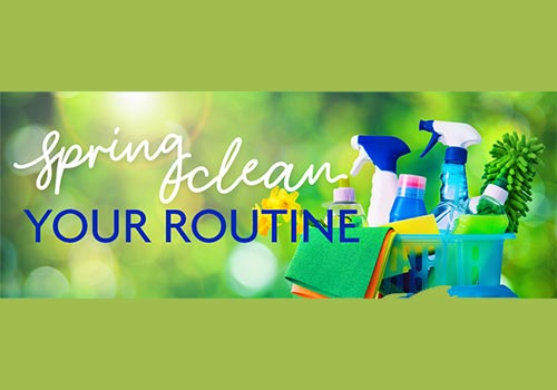 3 Tips to Spring Clean Your Routine