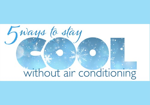 5 Ways to Stay Cool Without Air Conditioning